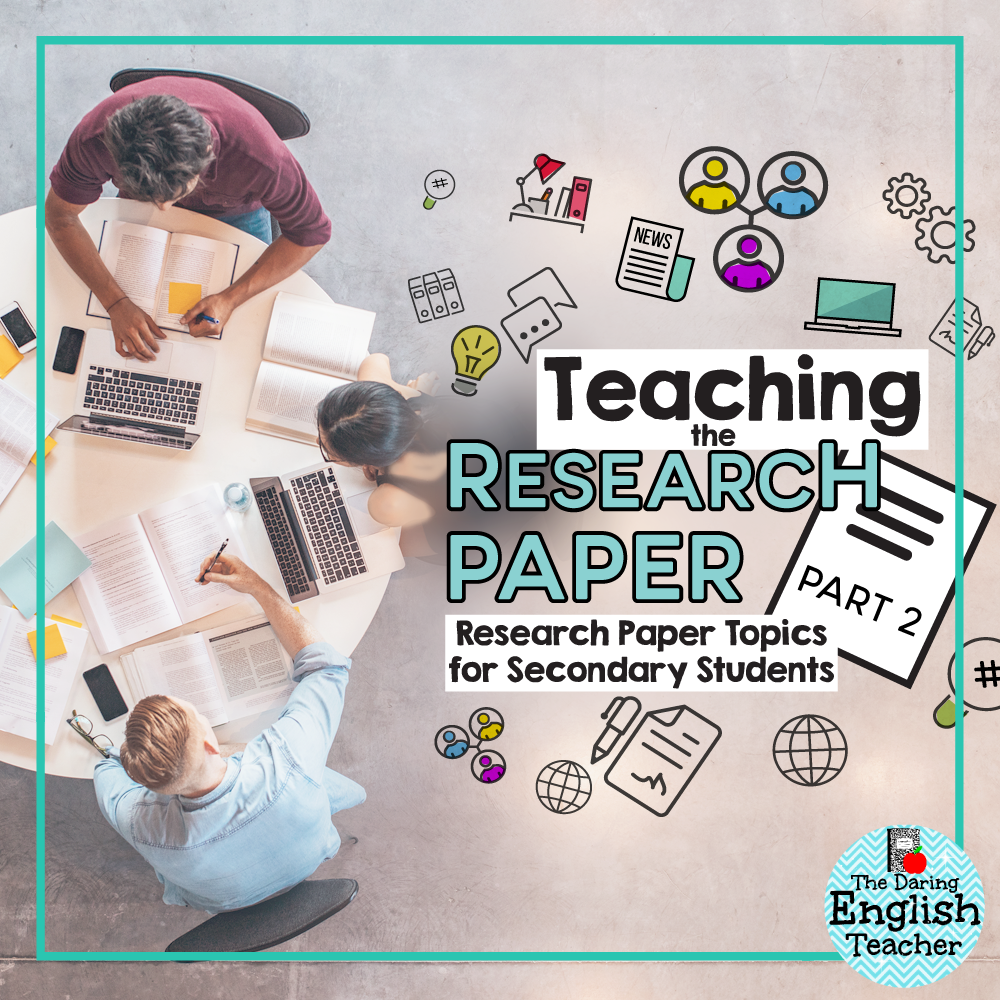 essays topics for high school students how to write a good essay  the daring english teacher research paper topics for secondary research paper topics for middle school and
