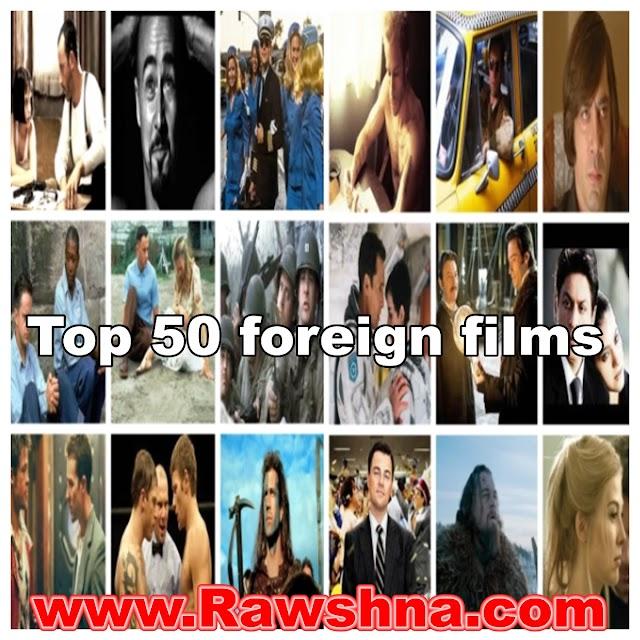 افضل 50 فيلم اجنبي في العالم يجب ان تراهم