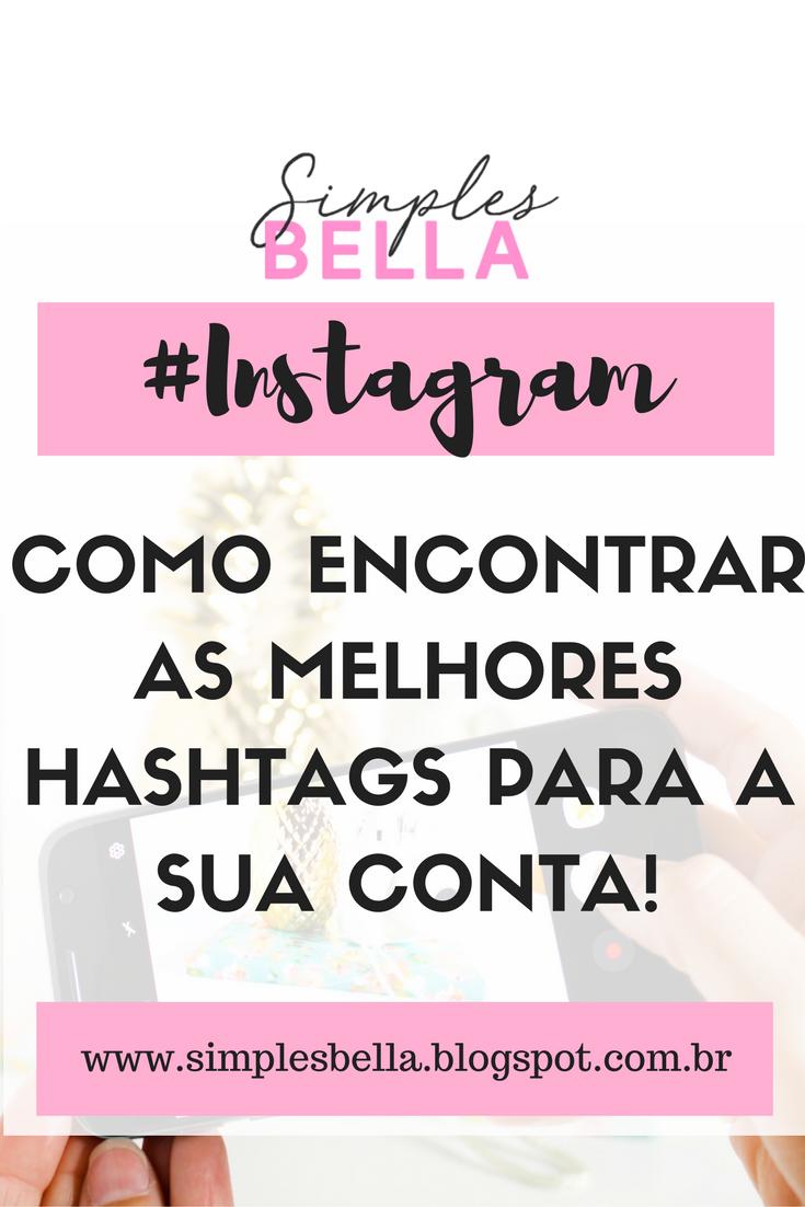 Como ganhar mais likes e seguidores no Instagram usando Hashtags