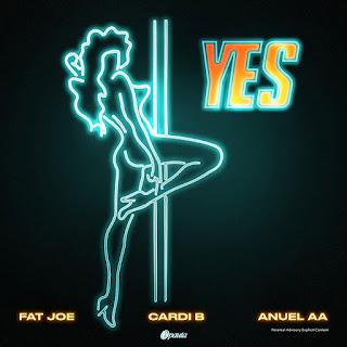 Visuel du Single Yes : Fat Joe , Cardi B, Anuel AA