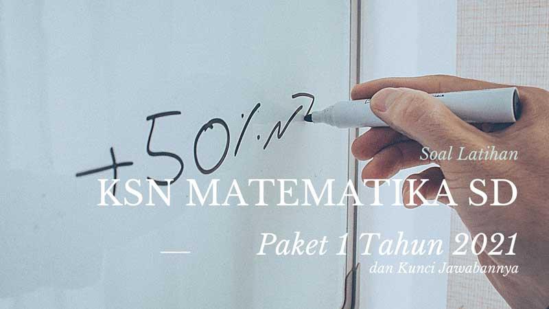 Soal Latihan KSN Matematika SD Paket 1 Tahun 2021 dan Kunci Jawabannya