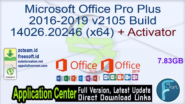 Microsoft Office Pro Plus 2016-2019 v2105 Build 14026.20246 (x64) + Activator_ ZcTeam.id