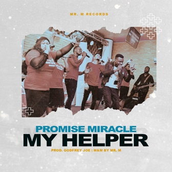 Mr M & Revelation Premieres New Single - 'My Helper' Feat. Promise Miracle