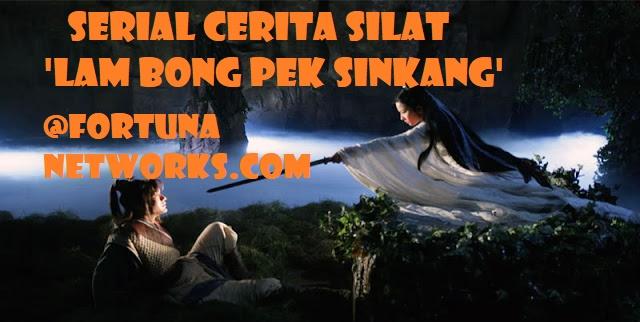 SERIAL CERITA SILAT 'LAM BONG PEK SINKANG' [Chapter I-3]