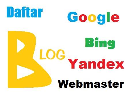 Cara Mendaftarkan Blog ke Google, Bing dan Yandex