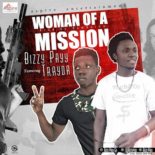 Bizzy Payy - Woman Of A Mission Ft. Trayda (Prod. by Samsnich)