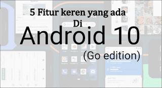 5-fitur-keren-yang-ada-di-android-10-go-terbaru