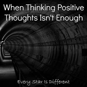 When thinking positive thoughts isn't enough