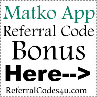 Matko Referral Code, Matko App Invite Code & Matko App Sign Up Bonus