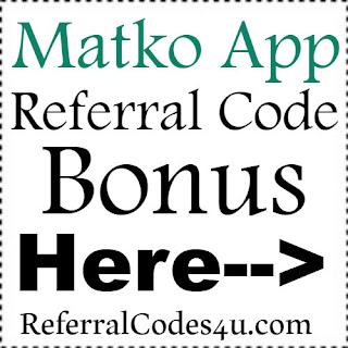 Matko Referral Code, Matko App Invite Code & Matko App Sign Up Bonus