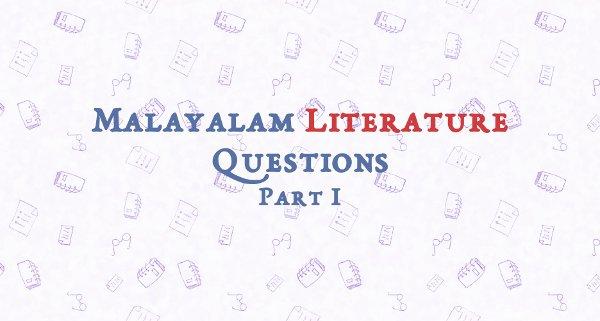 Malayalam Literature Questions   Part I