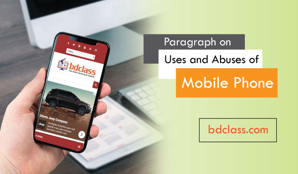 Paragraph on Uses and Abuses of Mobile Phone