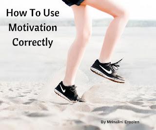 How To Use Motivation Correctly