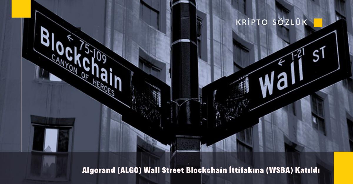 Algorand (ALGO) Wall Street Blockchain İttifakına (WSBA) Katıldı
