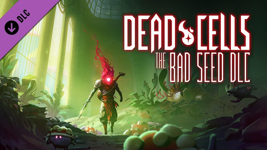 dead cells the bad seed dlc expansion released nintendo switch pc ps4 xbox one motion twin roguelike metroidvania game
