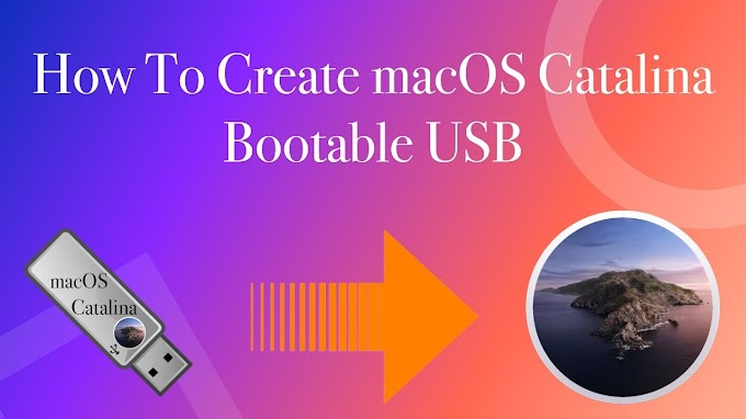How To Create Catalina 10.15 Bootable Installer for Mac and Hackintosh