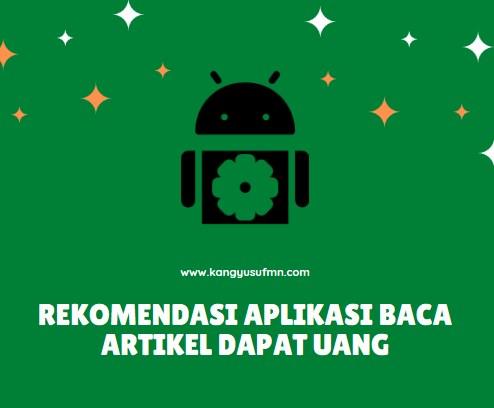 Rekomendasi Aplikasi Baca Artikel Dapat Uang