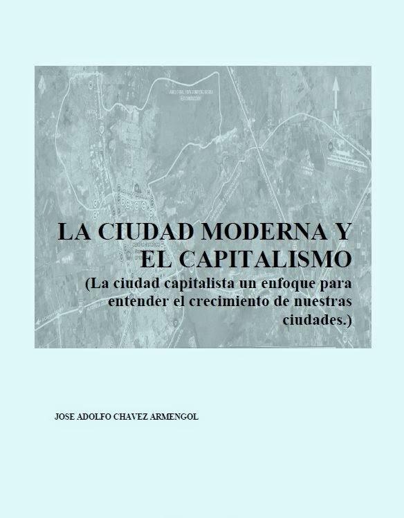 La ciudad moderna y el capitalismo – Jose Adolfo Chavez Armengol
