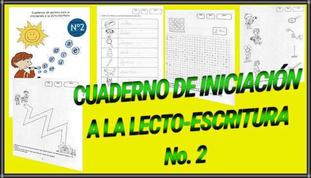 CUADERNO DE INICIACIÓN  A LA LECTO-ESCRITURA No. 2