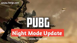 Pubg night mode update, PUBG night mode, PUBG new night mode update, NATJP, natjp, natjp.com