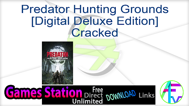 Predator Hunting Grounds [Digital Deluxe Edition] Cracked