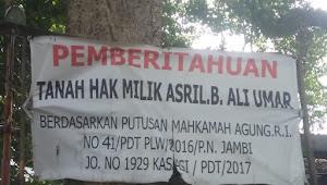 Penolakan Pelaksanaan Eksekusi Pengosongan Objek Lahan Sengketa, Oleh Masyarakat kelurahan Rahawal Kota Jambi