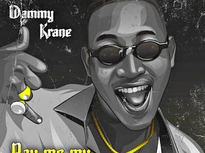 DOWNLOAD MP3:  Dammy Krane – Pay Me My Money | [Audio]