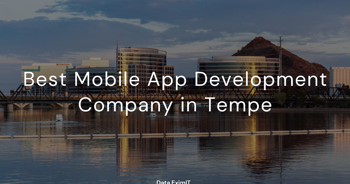 Best Mobile App Development Company in Tempe