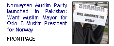 Norwegian Muslim Party launched in Pakistan: Want Muslim Mayor for Oslo & Muslim President for Norway