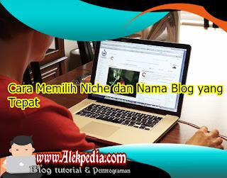 Cara Memilih Niche dan Nama Blog yang Tepat