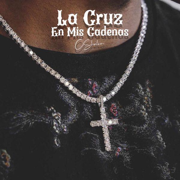 CSHALOM – La Cruz En Mis Cadenas (Single) 2021 (Exclusivo WC)