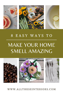 nice smelling home ingredients with green graphic text says 8 easy ways to make your home smell amazing