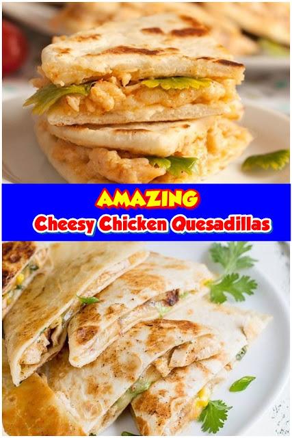 #Cheesy #Chicken #Quesadillas