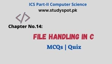 ics part 2 notes, computer chapter 14 file handling in c mcq quiz