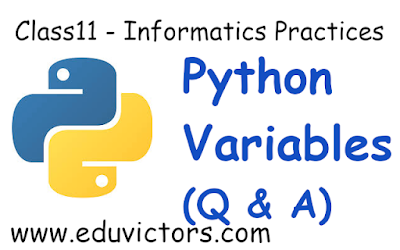 CBSE Class 11 - Informatics Practices - Python - Variables (Questions and  Answers)(#class11Python)(#eduvictors)