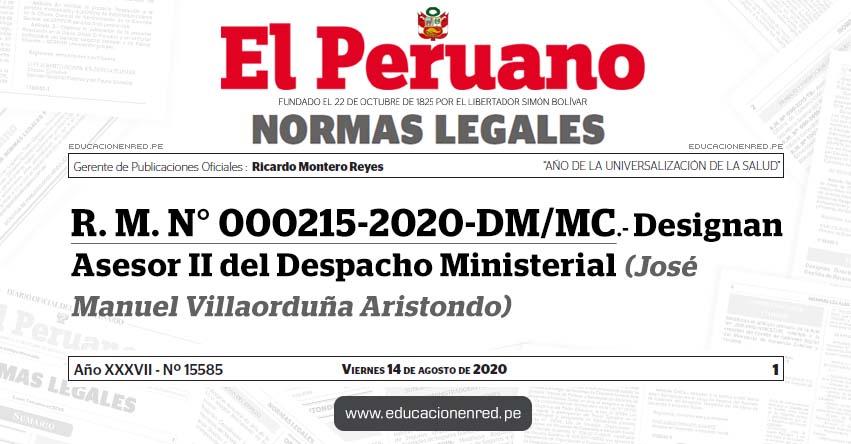 R. M. N° 000215-2020-DM/MC.- Designan Asesor II del Despacho Ministerial (José Manuel Villaorduña Aristondo)