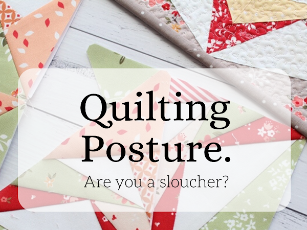 Quilting Posture - Are you a sloucher?