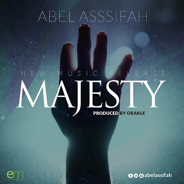 [DOWNLOAD] Mp3: Majesty - Abel Assifah || @abelassifah