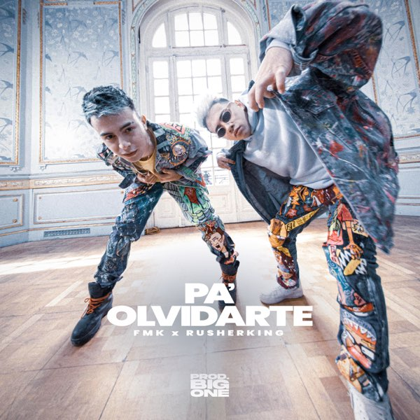 FMK, RUSHERKING - Pa' Olvidarte