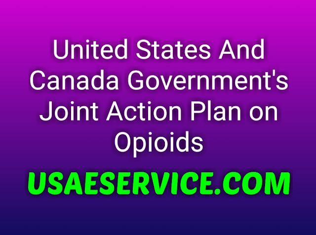 United States And Canada Joint Action Plan on Opioids