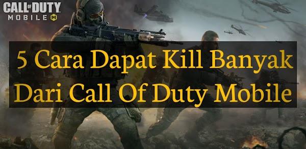 5 Cara Dapatin Kill Banyak Dari Call Of Duty Mobile Secara Mudah