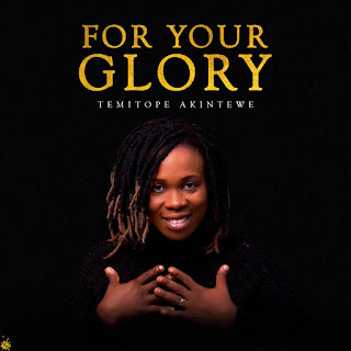 For Your Glory by Temitope Akintewe