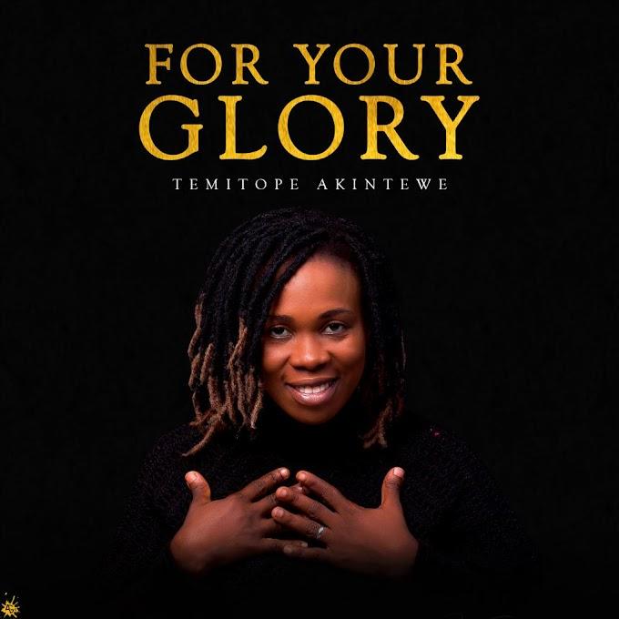 Music: For Your Glory - Temitope Akintewe