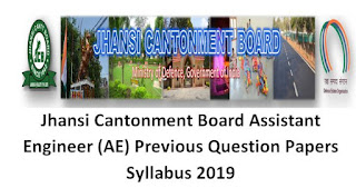 Jhansi Cantonment Board Assistant Engineer (AE) Previous Question Papers Syllabus 2019