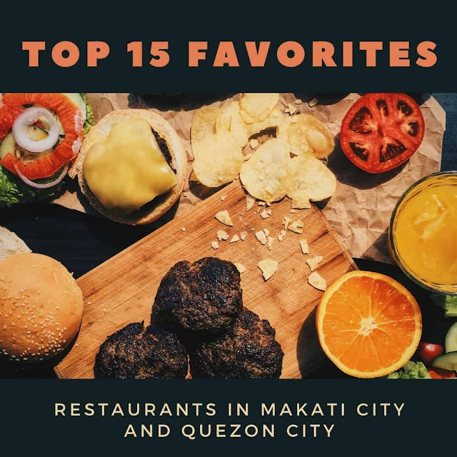 Our Top 15 All-Time Favorite Restaurants in Makati City and Quezon City
