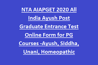 NTA AIAPGET 2020 All India Ayush Post Graduate Entrance Test Online Form for PG Courses -Ayush, SIddha, Unani, Homeopathic
