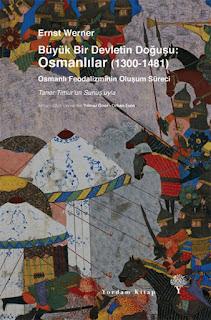 Büyük Bir Devletin Doğuşu Osmanlılar (1300-1481) - Ernst Werner