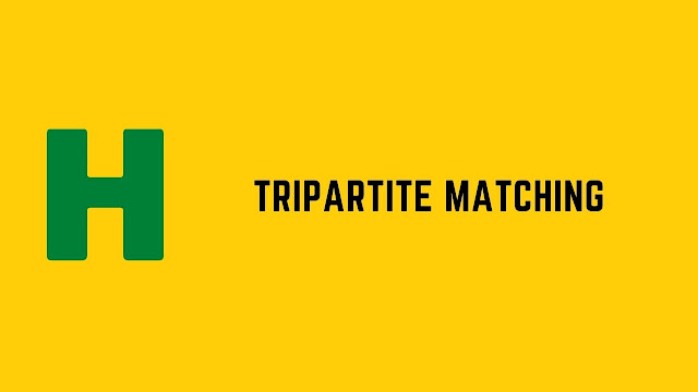 HackerRank Tripartite Matching problem solution