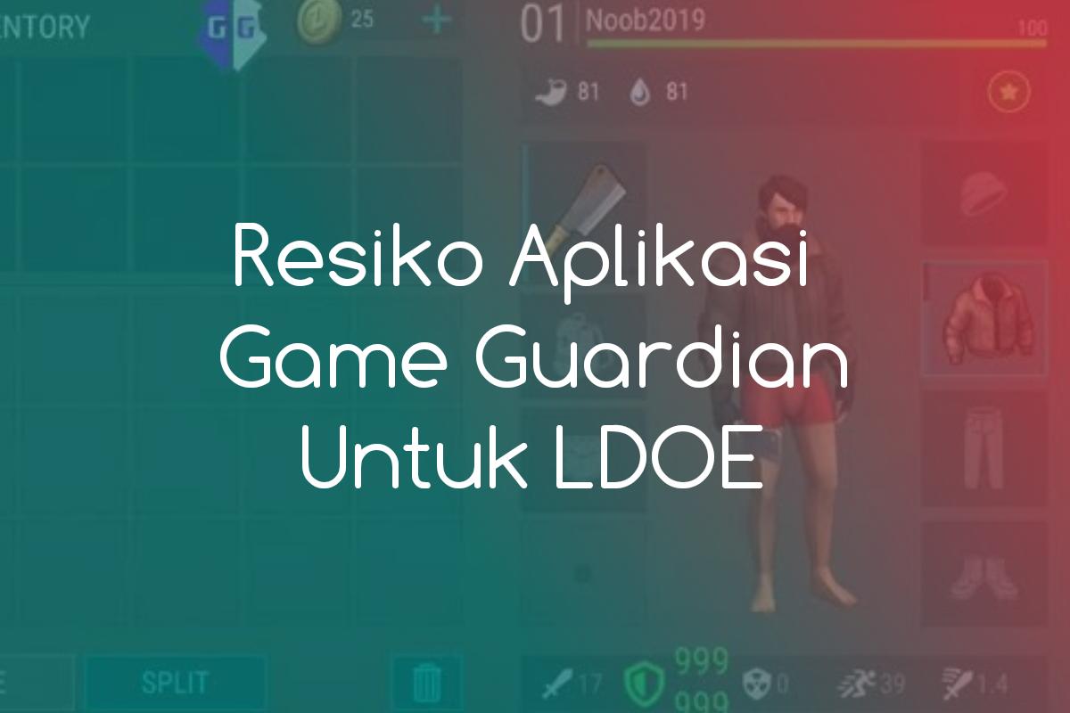 resiko menggunakan aplikasi game guardian