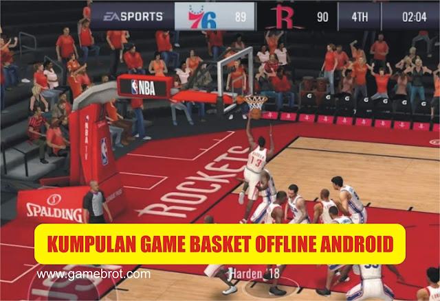 Kumpulan Game Basket for Android Offline Terbaru 2019 Gratis (Game Android MOD Ukuran Kecil)